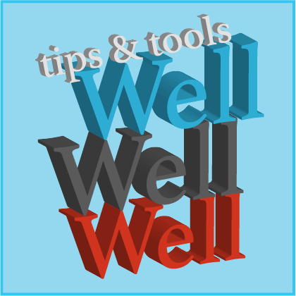 wellwellwell3 - tips & tools