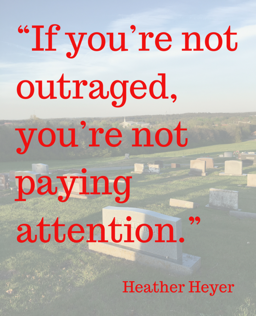 Heather Heyer quote: If you're not outraged, you're not paying attention.